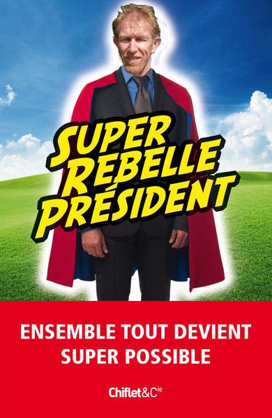 Super-Rebelle-President